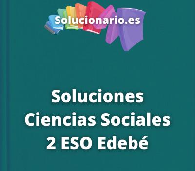 Soluciones Ciencias Sociales 2 ESO Edebé