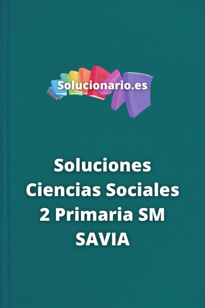 Soluciones Ciencias Sociales 2 Primaria SM SAVIA