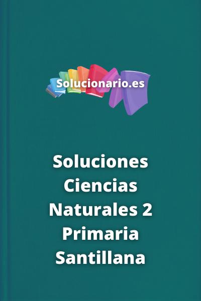 Soluciones Ciencias Naturales 2 Primaria Santillana