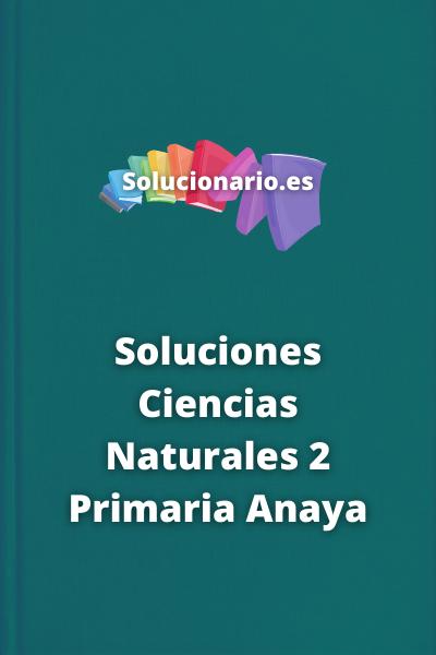 Soluciones Ciencias Naturales 2 Primaria Anaya