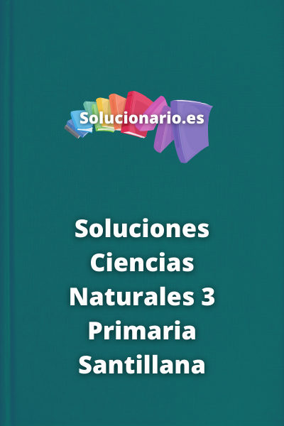 Soluciones Ciencias Naturales 3 Primaria Santillana
