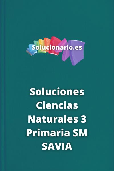 Soluciones Ciencias Naturales 3 Primaria SM SAVIA