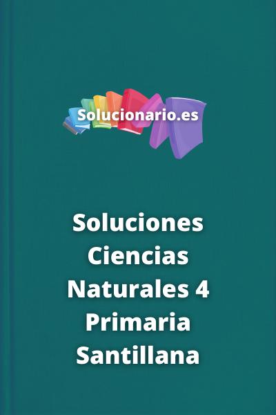 Soluciones Ciencias Naturales 4 Primaria Santillana