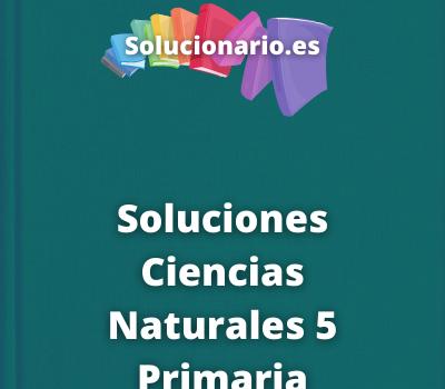 Soluciones Ciencias Naturales 5 Primaria Santillana
