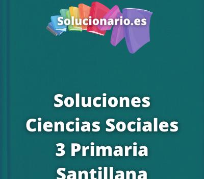 Soluciones Ciencias Sociales 3 Primaria Santillana