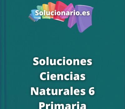Soluciones Ciencias Naturales 6 Primaria Santillana