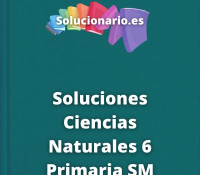 Soluciones Ciencias Naturales 6 Primaria SM SAVIA