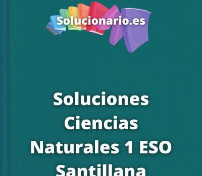 Soluciones Ciencias Naturales 1 ESO Santillana