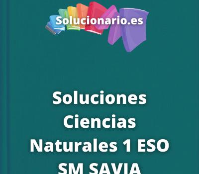 Soluciones Ciencias Naturales 1 ESO SM SAVIA