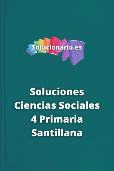 Soluciones Ciencias Sociales 4 Primaria Santillana