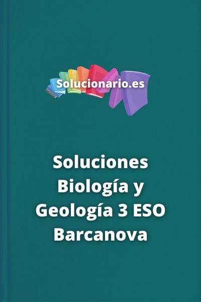 Soluciones Biología y Geología 3 ESO Barcanova