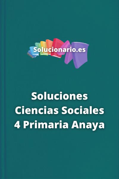 Soluciones Ciencias Sociales 4 Primaria Anaya