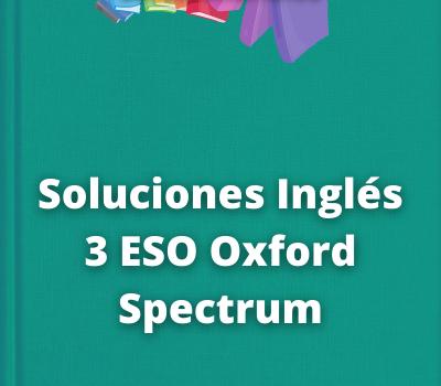 Soluciones Inglés 3 ESO Oxford Spectrum