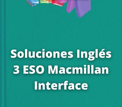 Soluciones Inglés 3 ESO Macmillan Interface