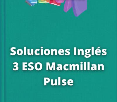 Soluciones Inglés 3 ESO Macmillan Pulse