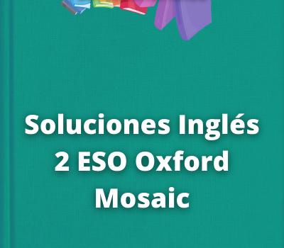 Soluciones Inglés 2 ESO Oxford Mosaic