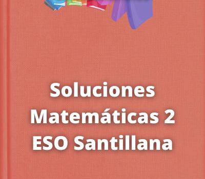 Soluciones Matemáticas 2 ESO Santillana