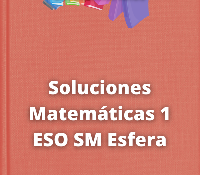 Soluciones Matemáticas 1 ESO SM Esfera