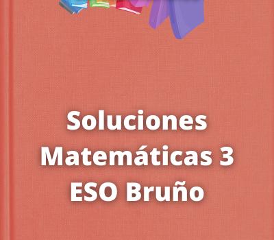 Soluciones Matemáticas 3 ESO Bruño