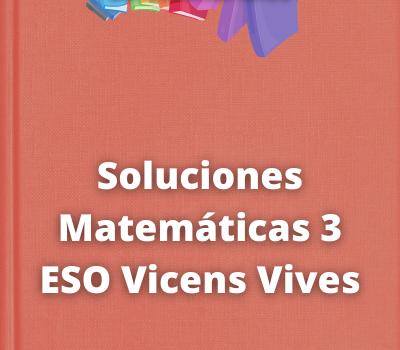 Soluciones Matemáticas 3 ESO Vicens Vives