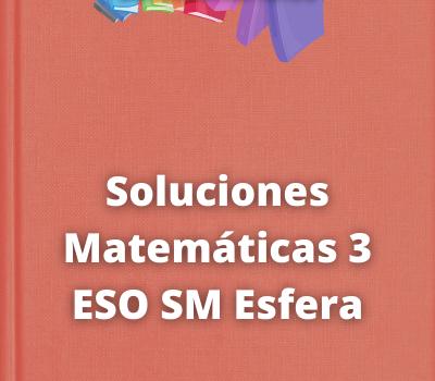 Soluciones Matemáticas 3 ESO SM Esfera
