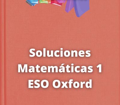 Soluciones Matemáticas 1 ESO Oxford