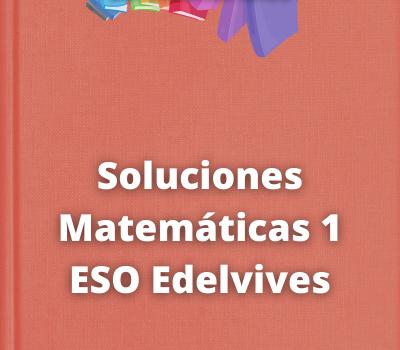 Soluciones Matemáticas 1 ESO Edelvives