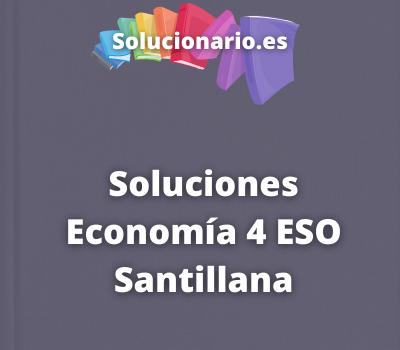 Soluciones Economía 4 ESO Santillana