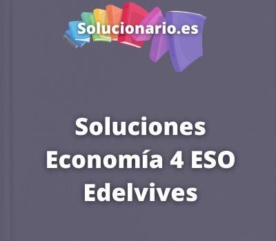 Soluciones Economía 4 ESO Edelvives