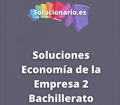 Soluciones Economía de la Empresa 2 Bachillerato Editex