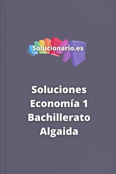 Soluciones Economía 1 Bachillerato Algaida