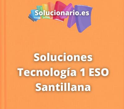 Soluciones Tecnología 1 ESO Santillana