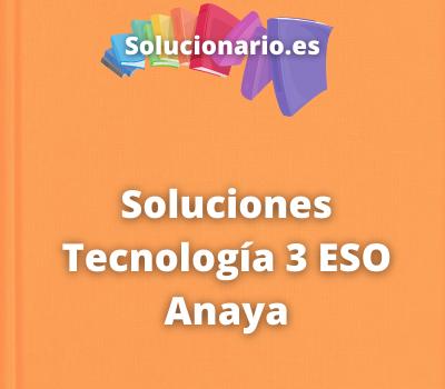 Soluciones Tecnología 3 ESO Anaya