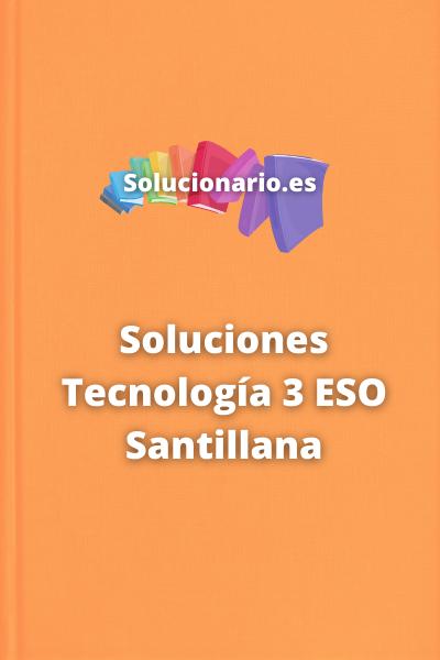 Soluciones Tecnología 3 ESO Santillana