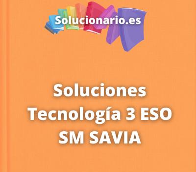 Soluciones Tecnología 3 ESO SM SAVIA