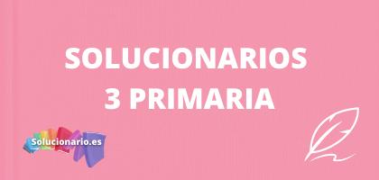 Solucionarios de 3 de Primaria, de todas las editoriales y asignaturas