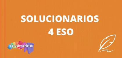Solucionarios de 4 de la ESO, de todas las editoriales y asignaturas