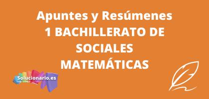 Apuntes y Resúmenes de 1 Bachillerato Matemáticas de Sociales