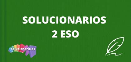 Solucionarios de 2 de la ESO, de todas las editoriales y asignaturas