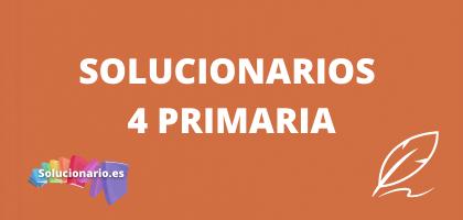 Solucionarios de 4 de Primaria, de todas las editoriales y asignaturas