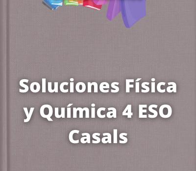 Soluciones Física y Química 4 ESO Casals
