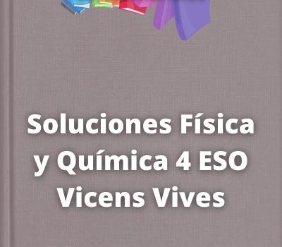Soluciones Física y Química 4 ESO Vicens Vives