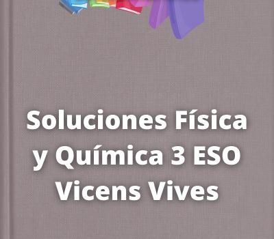 Soluciones Física y Química 3 ESO Vicens Vives