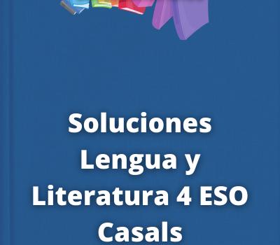 Soluciones Lengua y Literatura 4 ESO Casals