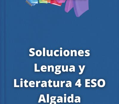 Soluciones Lengua y Literatura 4 ESO Algaida