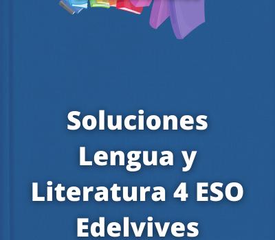 Soluciones Lengua y Literatura 4 ESO Edelvives