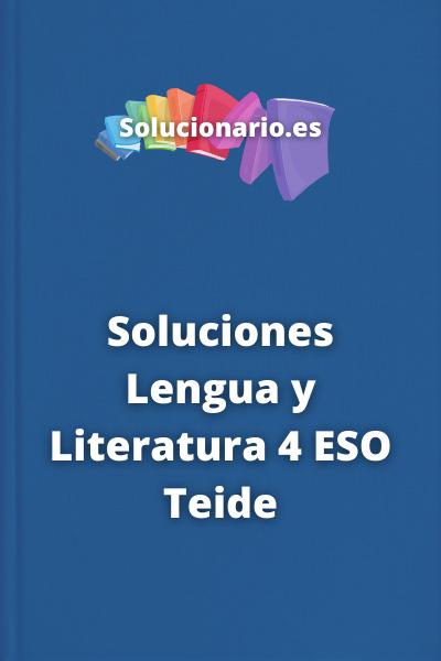 Soluciones Lengua y Literatura 4 ESO Teide