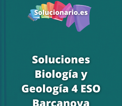 Soluciones Biología y Geología 4 ESO Barcanova