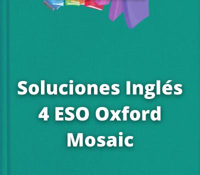 Soluciones Inglés 4 ESO Oxford Mosaic