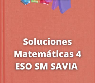 Soluciones Matemáticas 4 ESO SM SAVIA